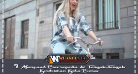 9 Manfaat Bersepeda di Tengah-Tengah Kesibukan Kota Besar
