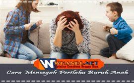 Cara Mencegah Perilaku Buruk Anak