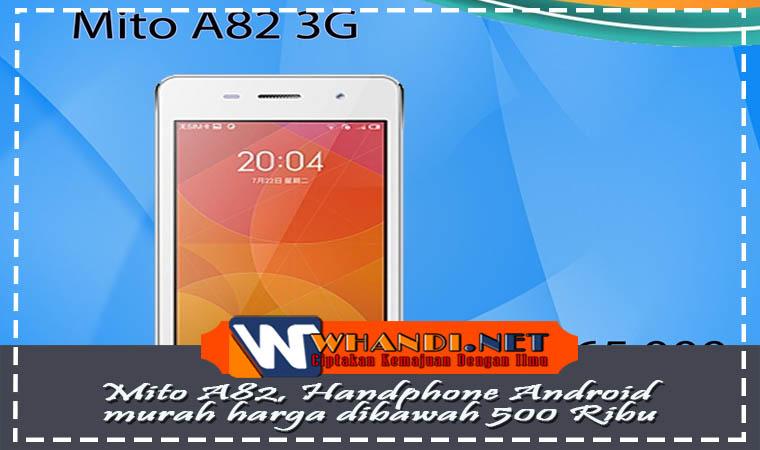 Mito A82 Handphone Android murah harga dibawah 500 Ribu