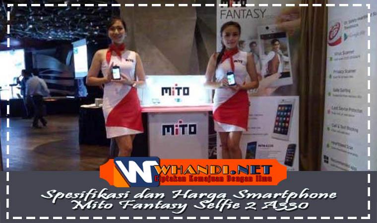 Spesifikasi dan Harga Smartphone Mito Fantasy Selfie 2 A330
