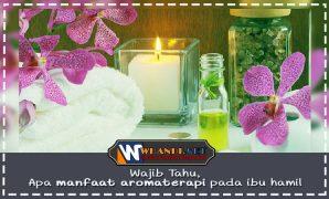 Wajib Tahu, apa manfaat aromaterapi pada ibu hamil