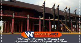 Wisata Rumah Radakng Rumah Adat Dayak Kalimantan Barat