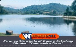 Wisata Seru di Danau Sebedang Sambas Kalimantan Barat