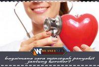 bagaimana cara mencegah penyakit jantung koroner