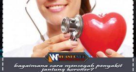bagaimana cara mencegah penyakit jantung koroner?