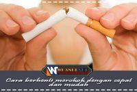 cara berhenti merokok dengan cepat dan mudah