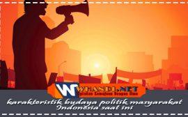 karakteristik budaya politik masyarakat indonesia saat ini