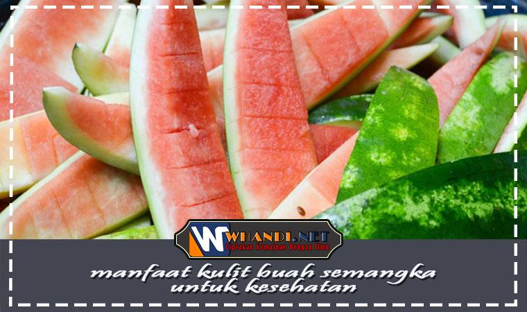 manfaat kulit buah semangka untuk kesehatan